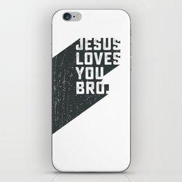 Jesus loves you bro iPhone Skin