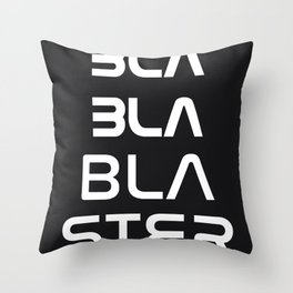 Bla Bla Bla ster Throw Pillow