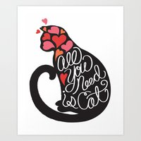 All You Need is Cat Art Print