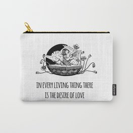 In every living thing there is the desire of love - Positive Quote + Vintage Illustration Print Carry-All Pouch
