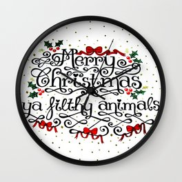 Merry Christmas Ya Filthy Animals Wall Clock