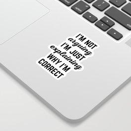 Explaining Why I'm Correct Funny Quote Sticker