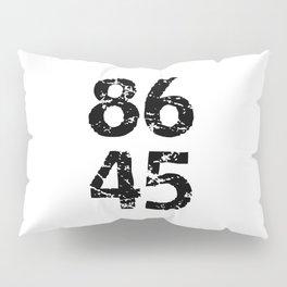 8645 - Against Trump Pillow Sham