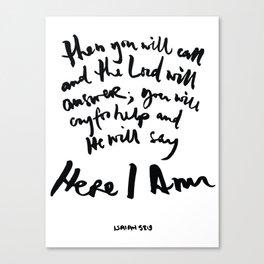 Isaiah 58:9 Canvas Print