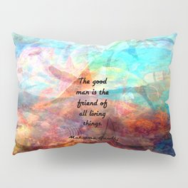 The good man is the friend of all living things Gandhi Inspirational Quote Pillow Sham