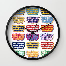 Get in loser 1 Wall Clock