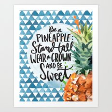 Be A Pineapple by Misty Diller Art Print