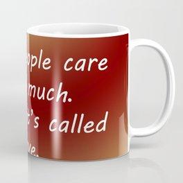 Care Too Much Coffee Mug