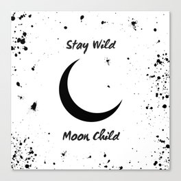 Stay Wild Moon Child - crescent moon art Canvas Print