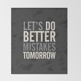 Let's do better mistakes tomorrow, improve yourself, typography illustration for fun, humor, smile, Throw Blanket
