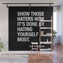 Haters Gonna Hate. But You Are Your Own Number One Hater - Cole Sprouse Tweet About Haters Wall Mural