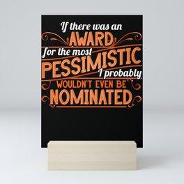 Pessimism Award. Funny Ironic Sarcastic Pessimist Mini Art Print