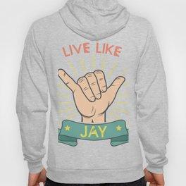 Live Like Jay - Surf Hoody