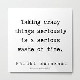 21  |  Haruki Murakami Quotes | 190811 Metal Print