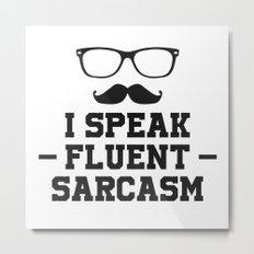 Sarcastic Sarcasm Metal Print