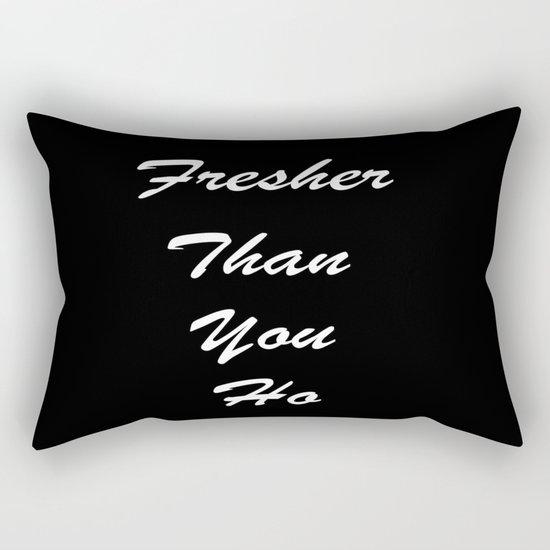 Fresher Than You Rectangular Pillow