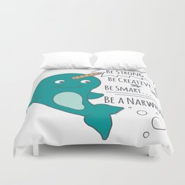 Be A Narwhal! Duvet Cover