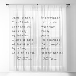 Jane Austen Friendship Quote - There is nothing I would not do Sheer Curtain
