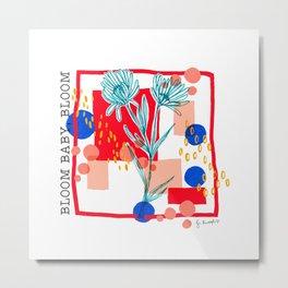 Bloom baby, bloom Metal Print