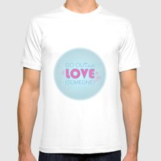 Go Out And Love Someone Mens Fitted Tee SMALL White