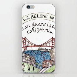 We Belong in San Francisco iPhone Skin