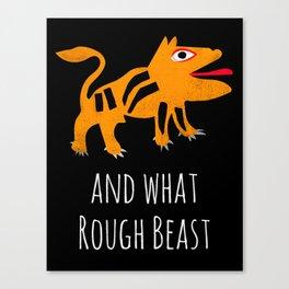 What Rough Beast Canvas Print