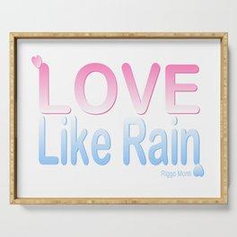 Riggo Monti Design #13 - Love Like Rain Serving Tray