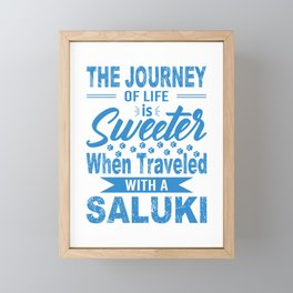 The Journey Of Life Is Sweeter When Traveled With A Saluki wb Framed Mini Art Print