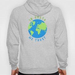 In Greta We Trust Climate Change Activism T-Shirt Hoody