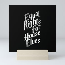 Equal Rights For House Elves Mini Art Print
