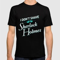 I Don't Shave for Sherlock Holmes Black Mens Fitted Tee MEDIUM