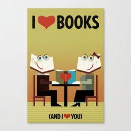I Love Books (and I Love You) Canvas Print