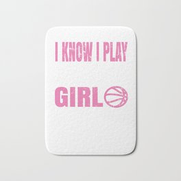 I Know I Play Like A Girl Basketball T Shirt Gift - Keep Up Bath Mat