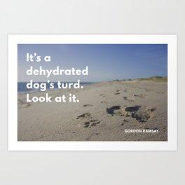 Ramsay Says - Dog Turd Art Print