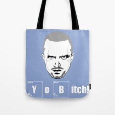 Yo Bitch Tote Bag