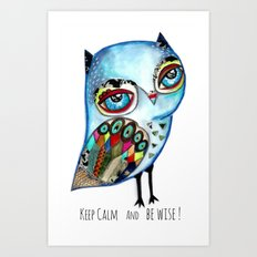 Owl - keep calm and be wise! Art Print