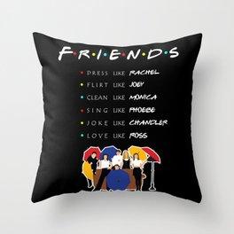 Friends like a tv show Throw Pillow