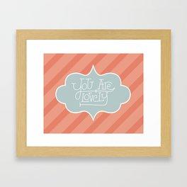 You Are Lovely! - Hand Lettering Framed Art Print