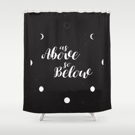 Lunations: As Above So Below Shower Curtain