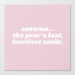 the year's last loveliest smile Canvas Print