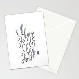 I love you & I like you Stationery Cards