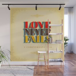 Love Never Fails! Wall Mural