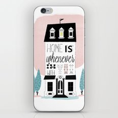 Home is whenever i'm with you iPhone & iPod Skin