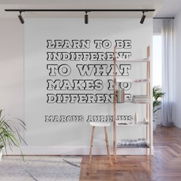 MARCUS AURELIUS  Stoic Philosophy Quote - Learn to be indifferent to what makes no difference Wall Mural