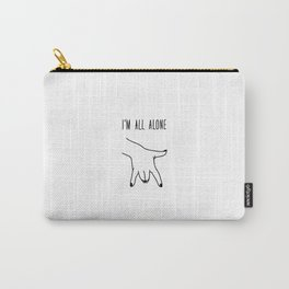 I am all alone Carry-All Pouch