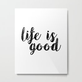 Life Motto,IFE Is GOOD,Life Quote,Inspirational Quote,Motivational Poster,Positive Quote,Be Happy,Qu Metal Print