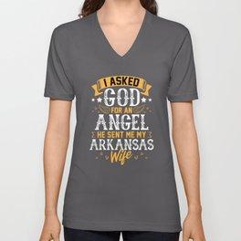 I Asked God for Angel He sent Me My Arkansas Wife Unisex V-Neck