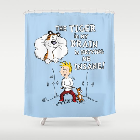 The Tiger in My Brain Shower Curtain