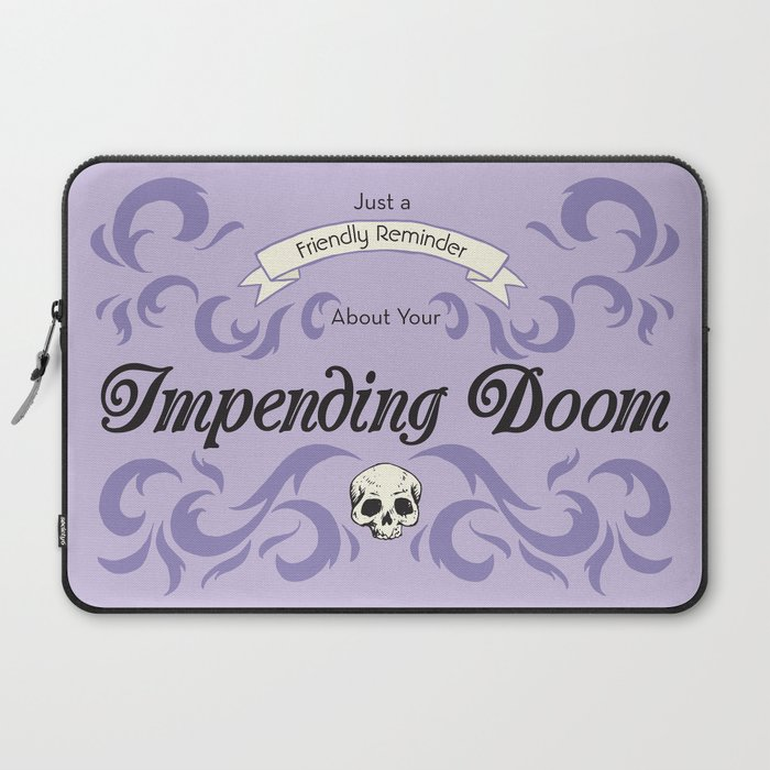 Impending Doom Laptop Sleeve By Shawnasmith Society6 Im just looking for an easy way to get out of polymorph society6