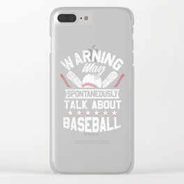 Warning - May Spontaneously Talk About Baseball Clear iPhone Case